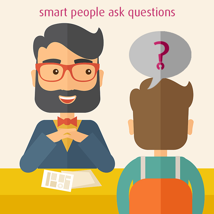 Smart People Ask Questions